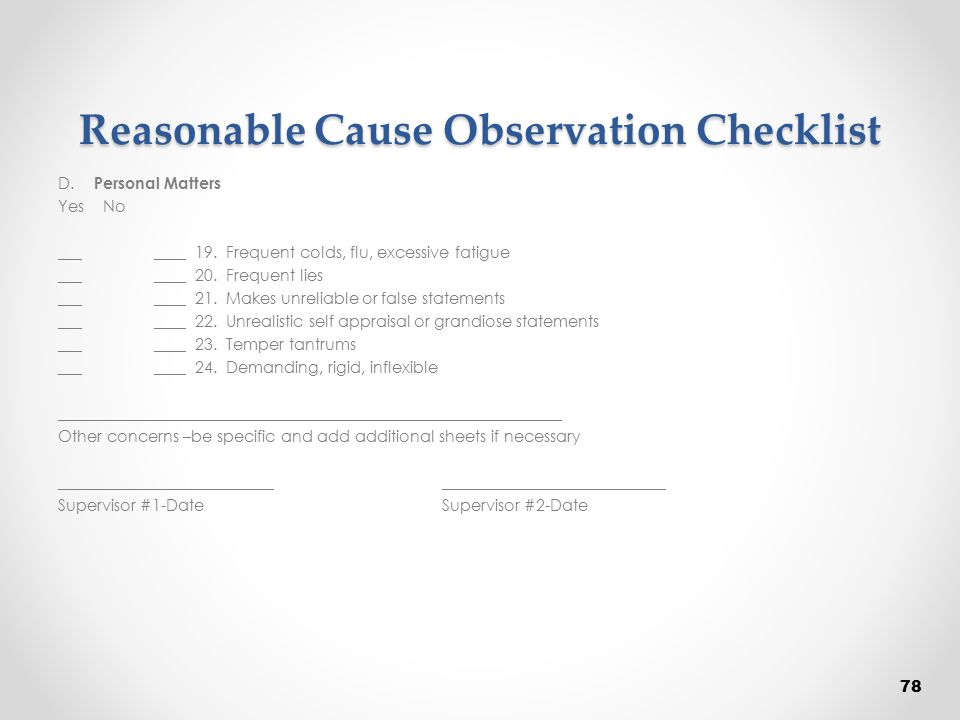 Reasonable Cause Observation Checklist D. Personal Matters Yes No ___ ____ 19. Frequent colds, flu, excessive fatigue ___ ____ 20. Frequent lies ___ _