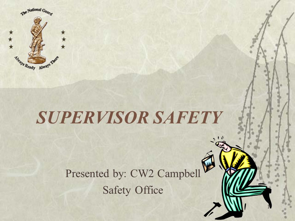 1 SUPERVISOR SAFETY Presented by: CW2 Campbell Safety Office