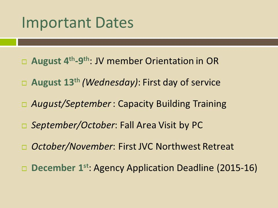 Member Responsibilities  1700 hours of service  Full year of service  to the contract date July 31 st  Participation in national days of service  Participation in JVC Northwest retreats  Duties outlined in position description  Performance measure reporting