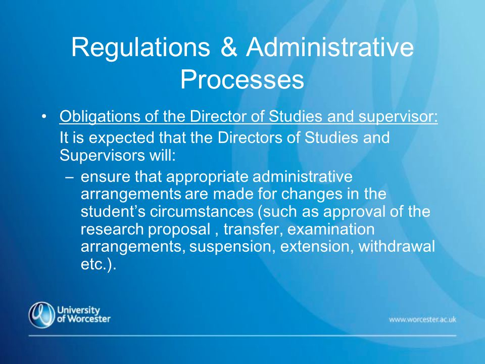 Monitoring & Progress Obligations of the Director of Studies and supervisor: It is expected that the Directors of Studies and Supervisors will: –provide the GRS Manager with a formal progress report once a year (RDB7) and evaluation forms related to the students personal development planning were appropriate.