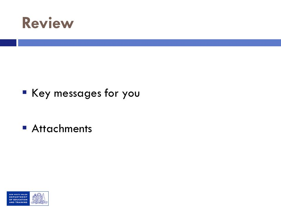 Review  Key messages for you  Attachments