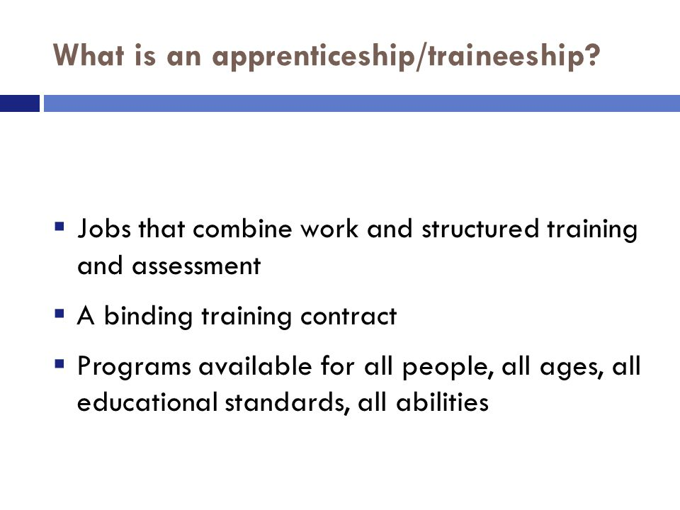 What is an apprenticeship/traineeship.
