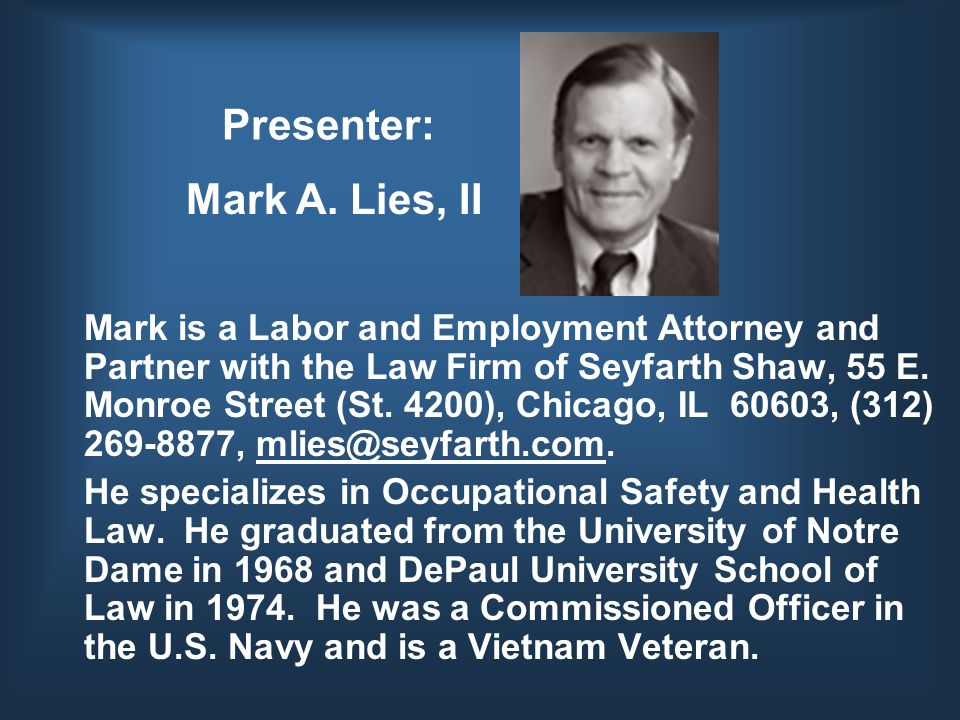 Presenter: Mark is a Labor and Employment Attorney and Partner with the Law Firm of Seyfarth Shaw, 55 E.