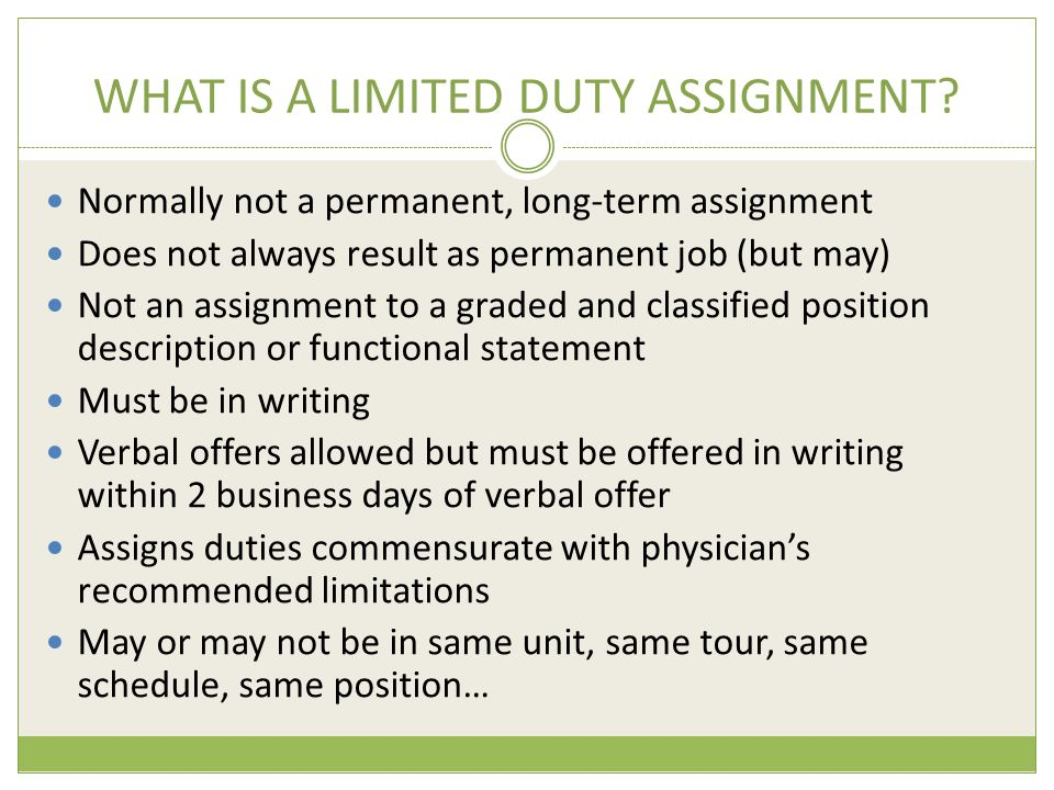 WHAT IS A LIMITED DUTY ASSIGNMENT.