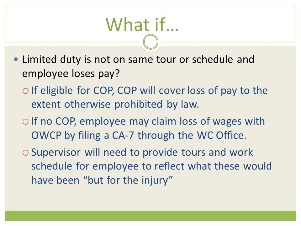 What if… Limited duty is not on same tour or schedule and employee loses pay.
