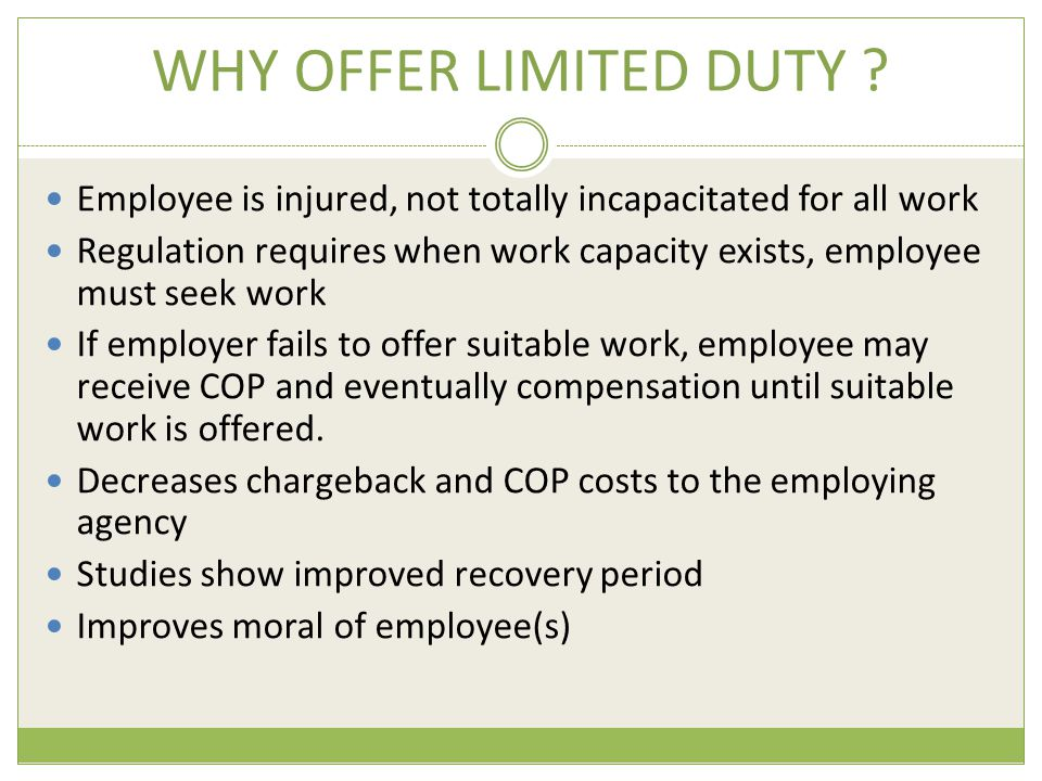 WHY OFFER LIMITED DUTY .