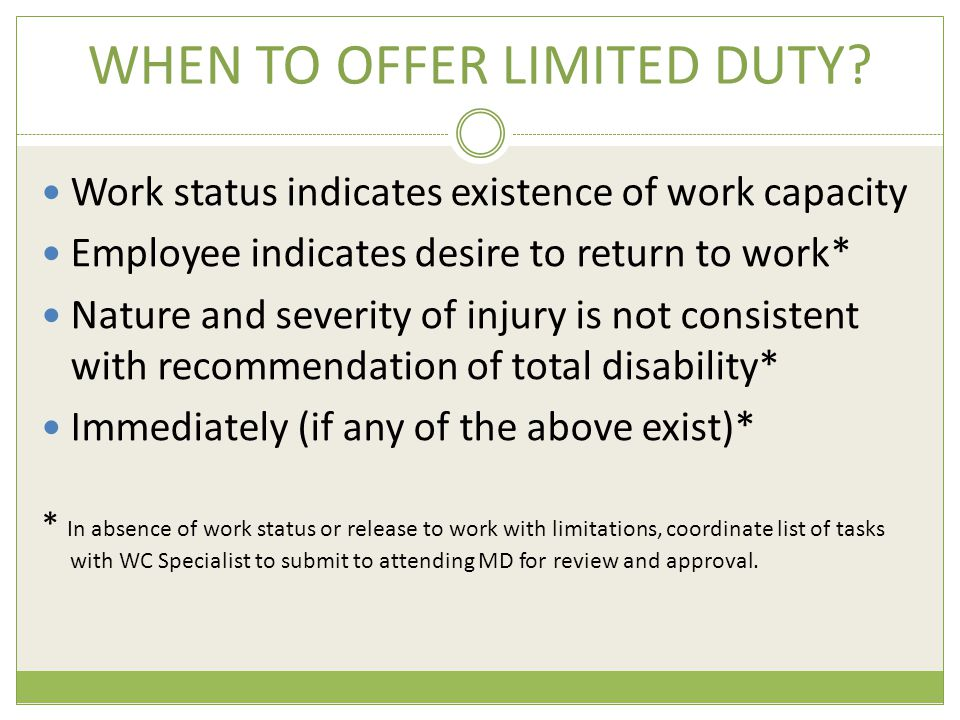 WHEN TO OFFER LIMITED DUTY.