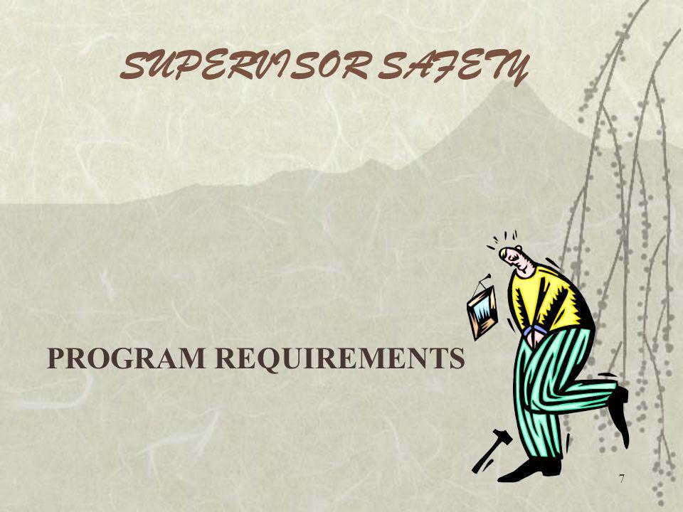7 SUPERVISOR SAFETY PROGRAM REQUIREMENTS