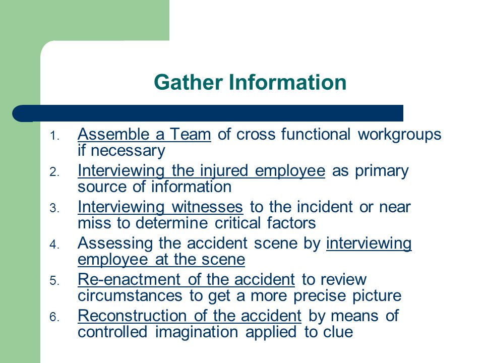 Gather Information 1. Assemble a Team of cross functional workgroups if necessary 2.