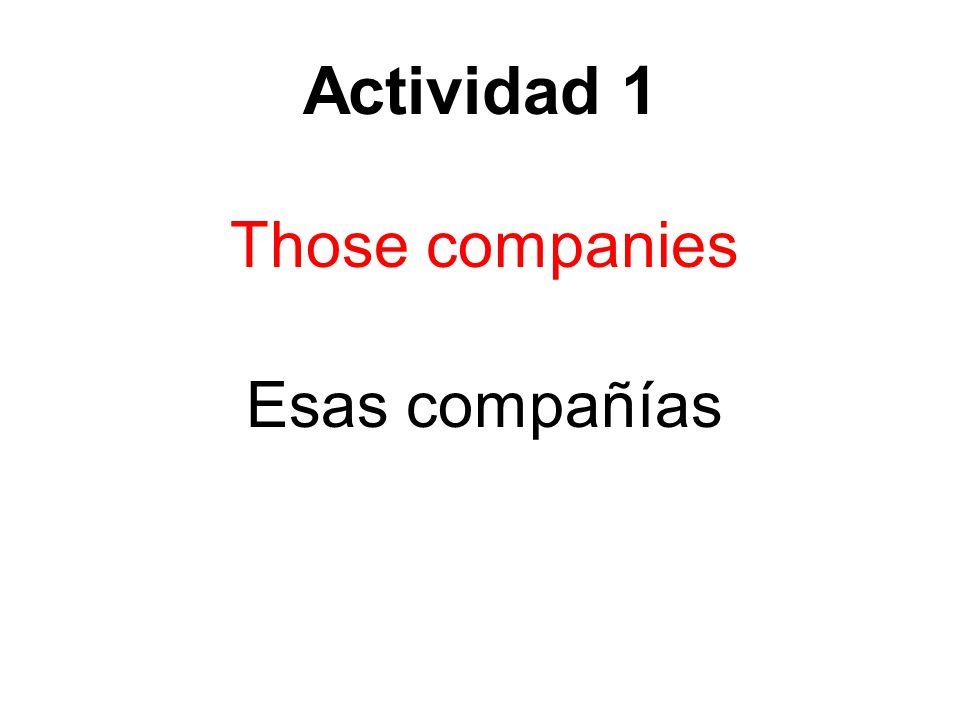 Actividad 1 Those companies Esas compañías