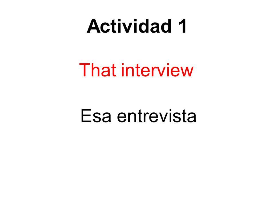 Actividad 1 That interview Esa entrevista