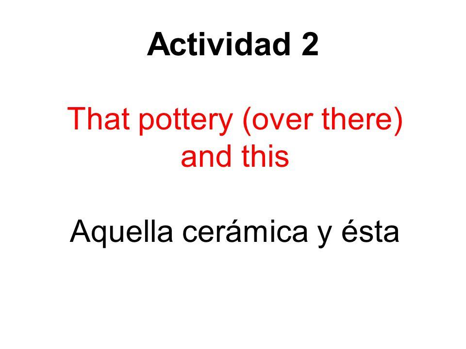 Actividad 2 Those matches and these Esos fósforos y éstos