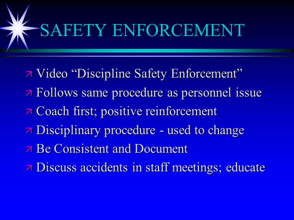 "SAFETY ENFORCEMENT ä Video ""Discipline Safety Enforcement"" ä Follows same procedure as personnel issue ä Coach first; positive reinforcement ä Discipl"
