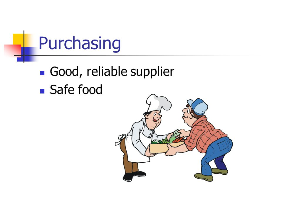 Purchasing Good, reliable supplier Safe food