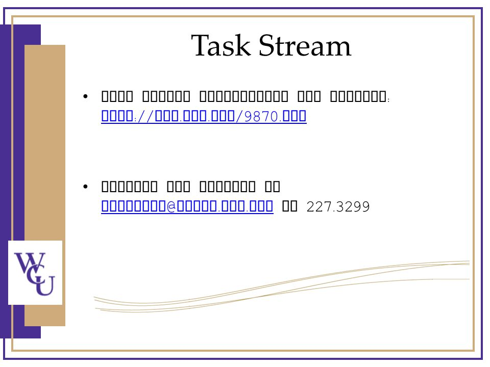 Task Stream Task Stream information for faculty : http :// www.
