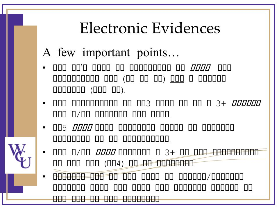 Electronic Evidences A few important points… All EE ' s must be evaluated by both the university rep ( US or AS ) and a school partner ( the CT ).