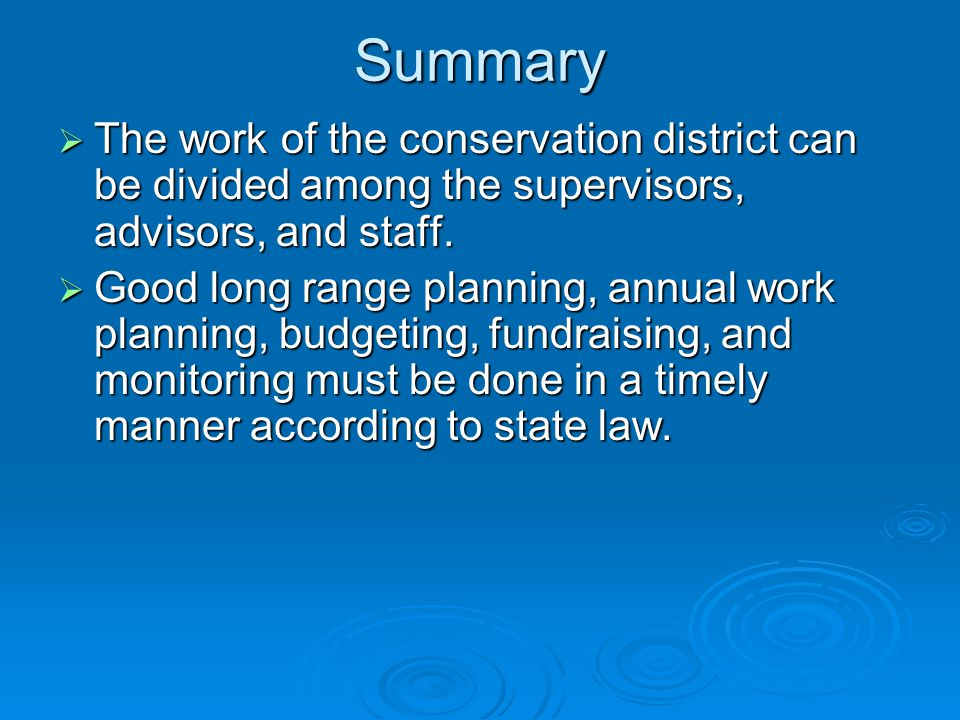 Summary  The work of the conservation district can be divided among the supervisors, advisors, and staff.
