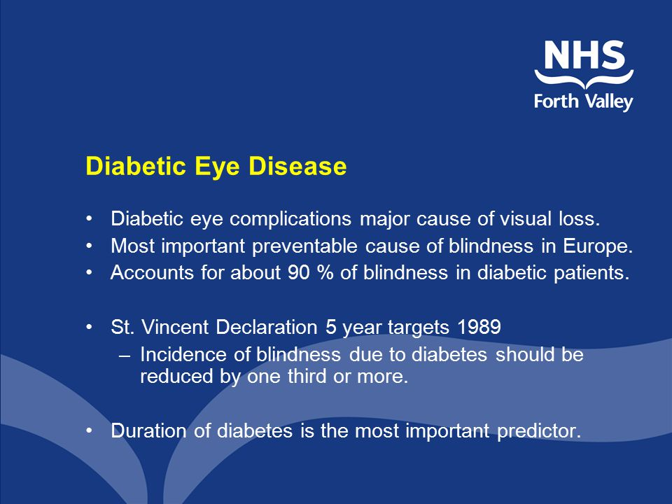 Diabetic Eye Disease Diabetic eye complications major cause of visual loss.