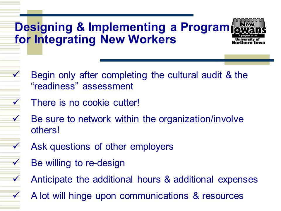 "Begin only after completing the cultural audit & the ""readiness"" assessment There is no cookie cutter! Be sure to network within the organization/invo"
