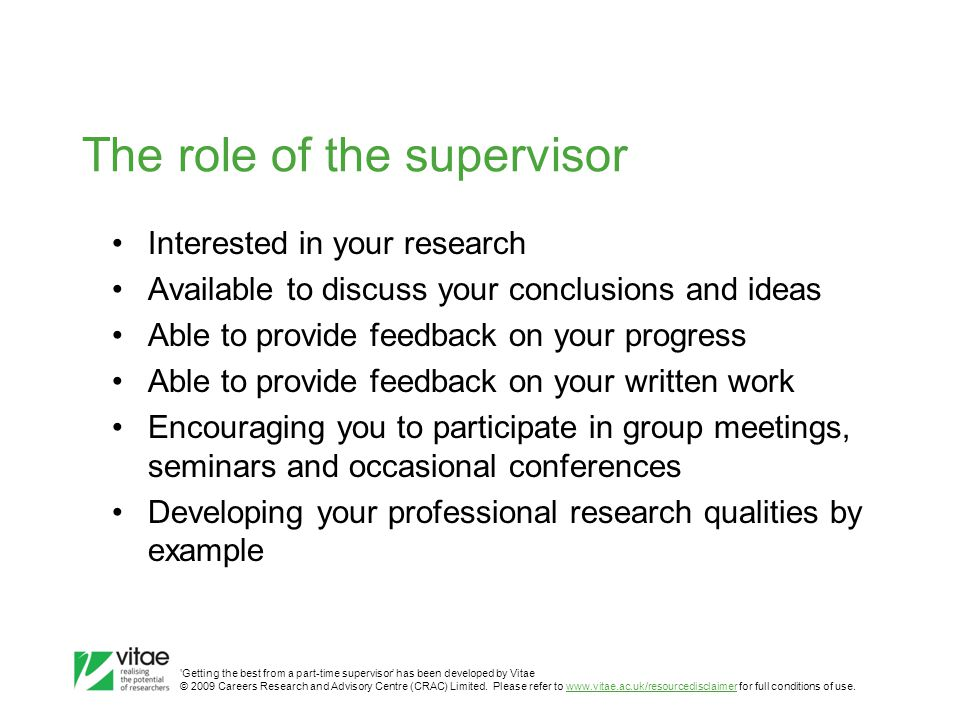 'Getting the best from a part-time supervisor' has been developed by Vitae © 2009 Careers Research and Advisory Centre (CRAC) Limited.