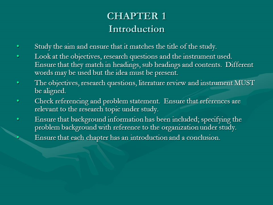 CHAPTER 1 Introduction Study the aim and ensure that it matches the title of the study.Study the aim and ensure that it matches the title of the study.