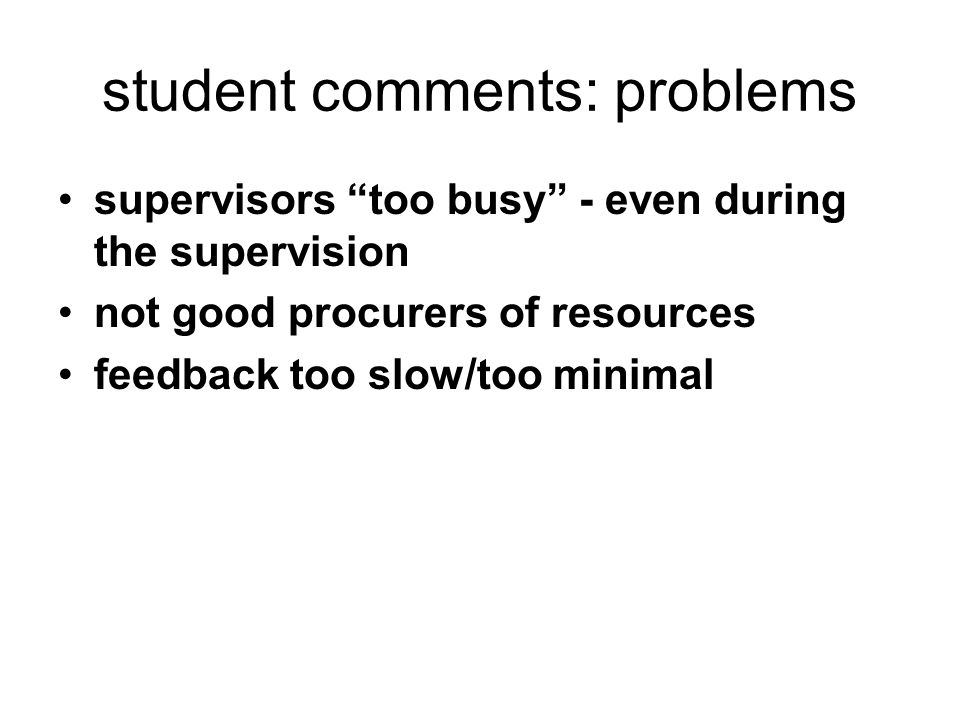 the sinews of the relationship meetings: formal versus casual, email establish a schedule: recognise the variations, not always necessary to meet as often feedback - oral/written feedback records of meetings – reflecting/concretising those students more satisfied with their supervision tended to be those who interacted more frequently with supervisor or supervisors, and who spent more time per week on research .