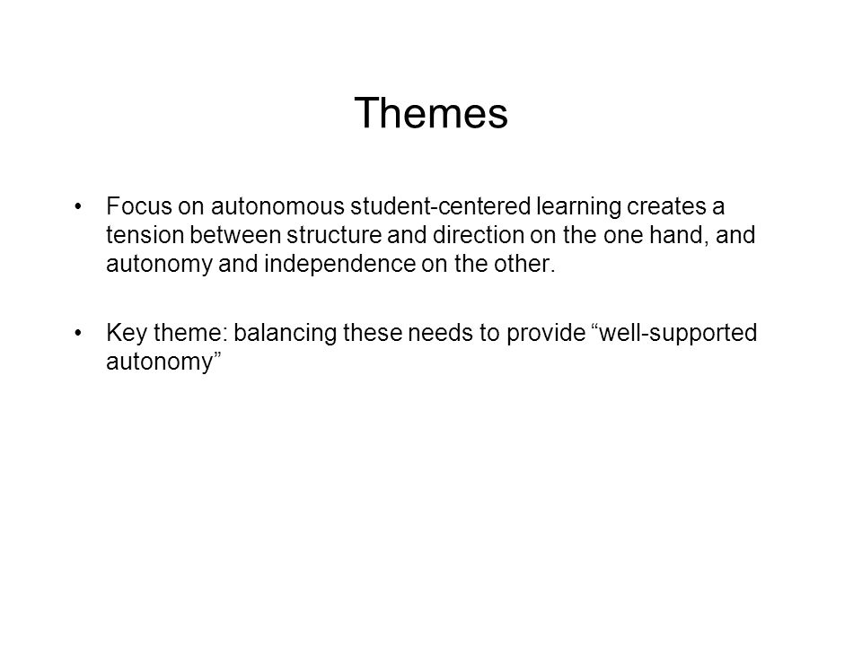 Key points… UG project has a focus on student-centered learning The supervisor has both educational and psychological roles Becomes apparent that a key challenge is providing well-supported autonomy - how do we promote independence while providing adequate support.