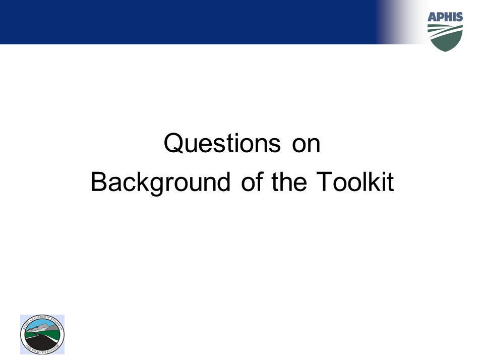 Questions on Background of the Toolkit