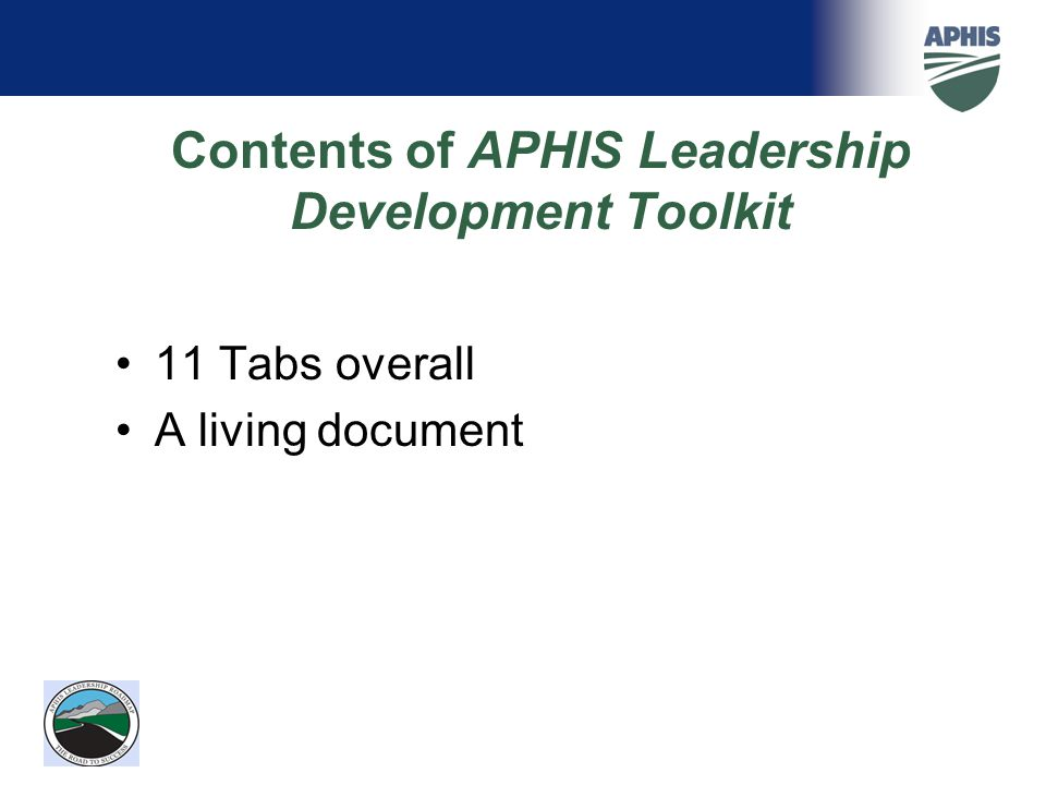 Contents of APHIS Leadership Development Toolkit 11 Tabs overall A living document