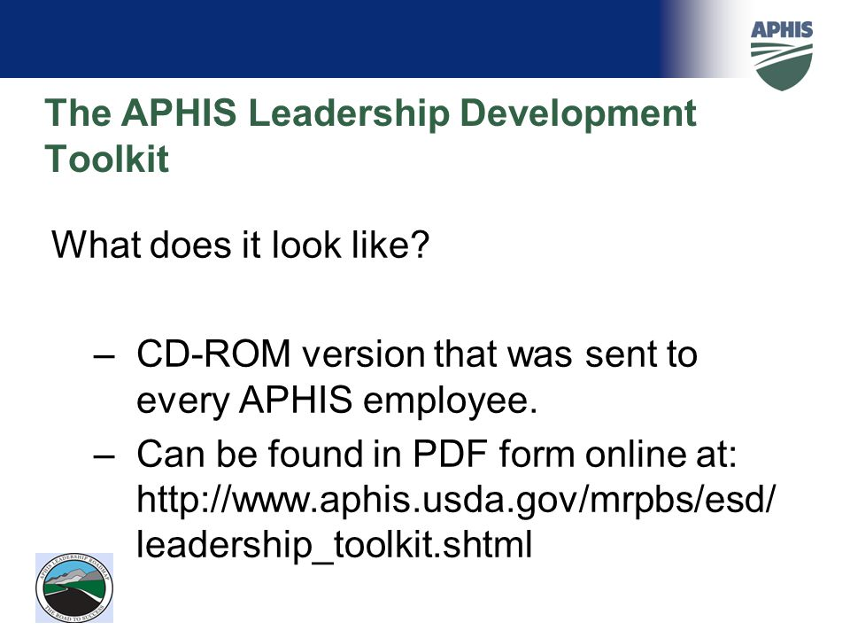 The APHIS Leadership Development Toolkit What does it look like.
