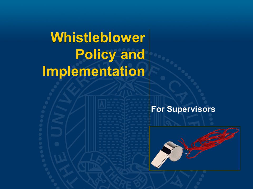 Whistleblower Policy and Implementation For Supervisors