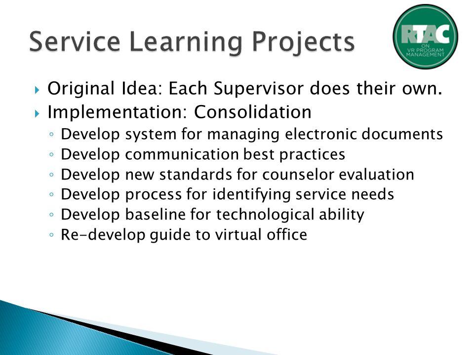  Original Idea: Each Supervisor does their own.