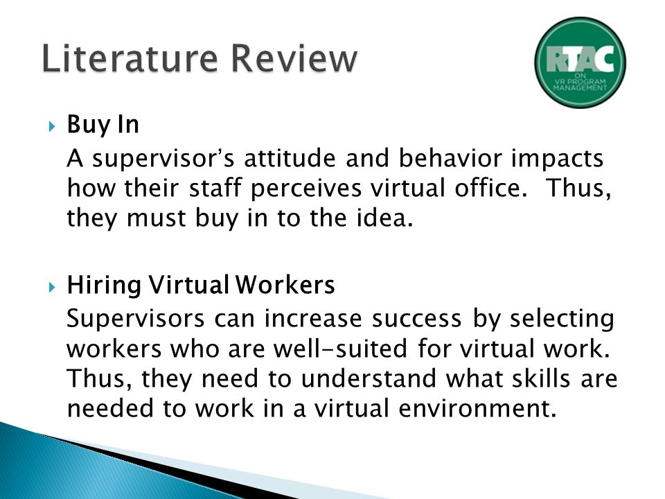  Buy In A supervisor's attitude and behavior impacts how their staff perceives virtual office.