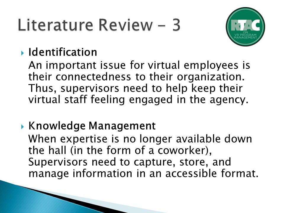  Identification An important issue for virtual employees is their connectedness to their organization.