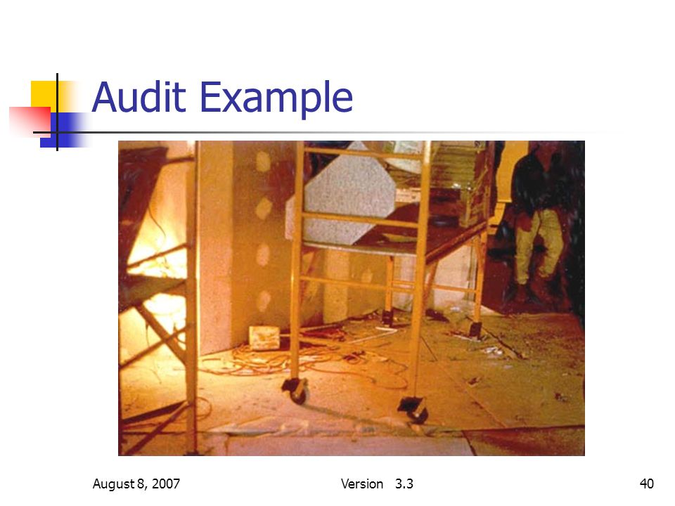 August 8, 2007Version 3.340 Audit Example
