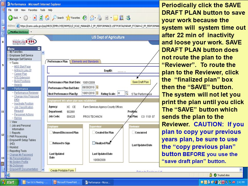 Periodically click the SAVE DRAFT PLAN button to save your work because the system will system time out after 22 min of inactivity and loose your work.