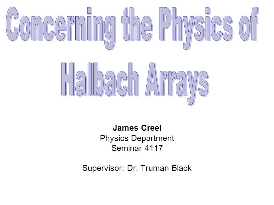 James Creel Physics Department Seminar 4117 Supervisor: Dr. Truman Black