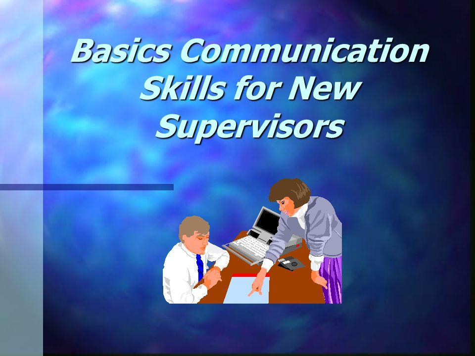 Basics Communication Skills for New Supervisors