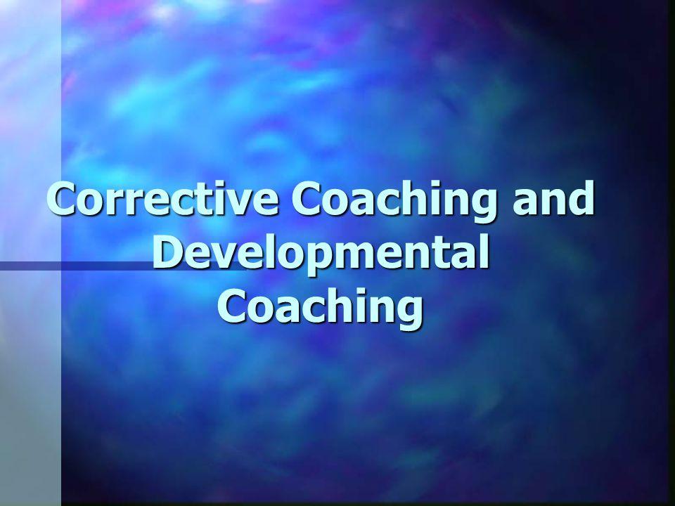 Corrective Coaching and Developmental Coaching
