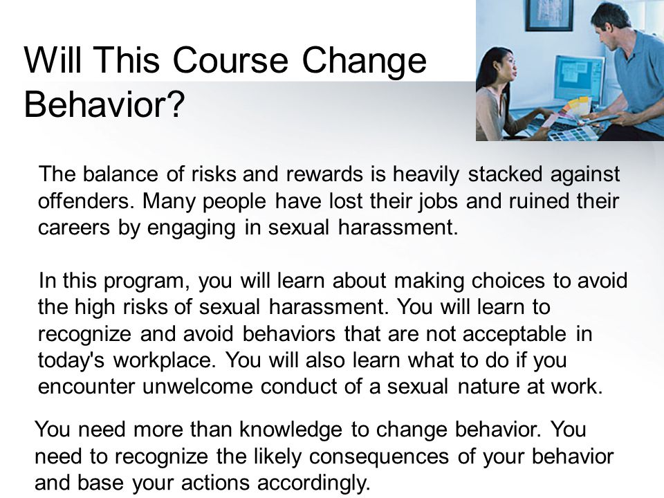 The balance of risks and rewards is heavily stacked against offenders. Many people have lost their jobs and ruined their careers by engaging in sexual