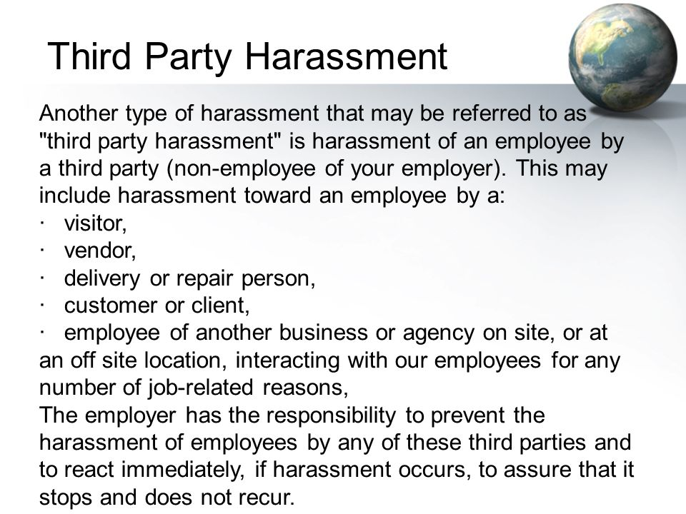 Another type of harassment that may be referred to as