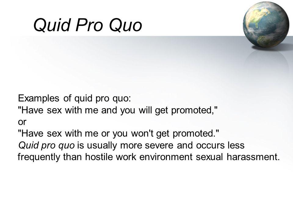 Examples of quid pro quo: