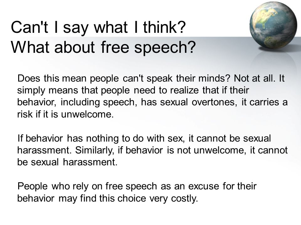 Does this mean people can't speak their minds? Not at all. It simply means that people need to realize that if their behavior, including speech, has s