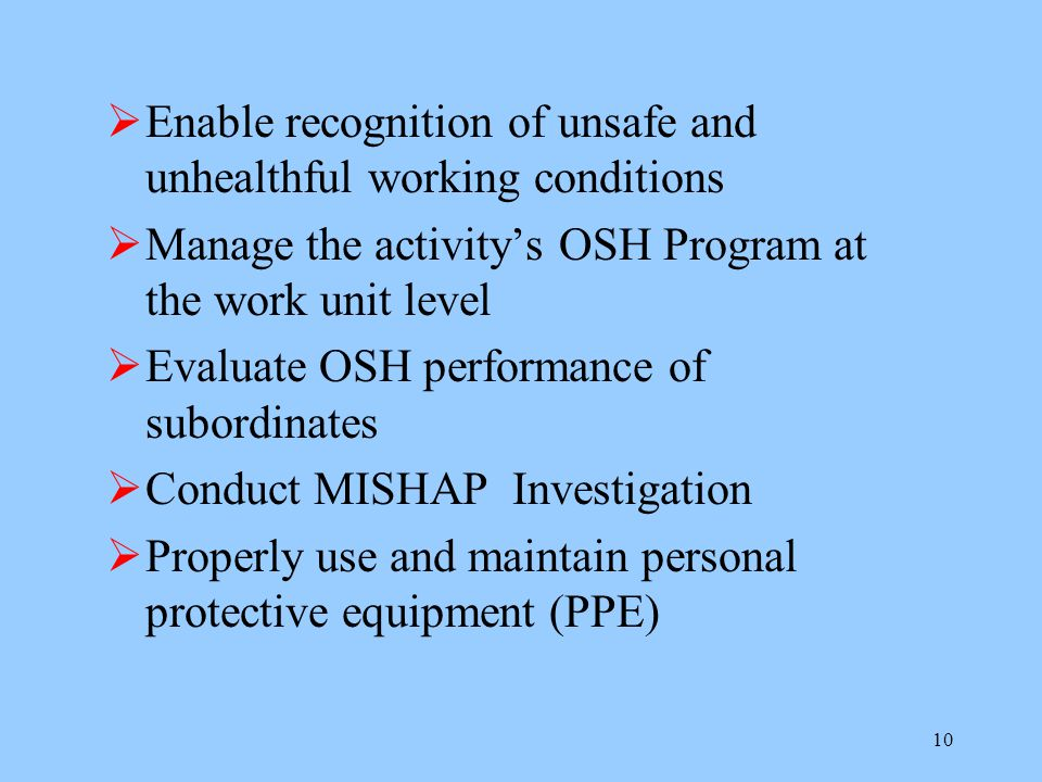 9 Why is Supervisors Safety Training Required? OPNAVINST 5100.23F (NAVOSH Program Manual) requires the training be received within 180 days of assignm