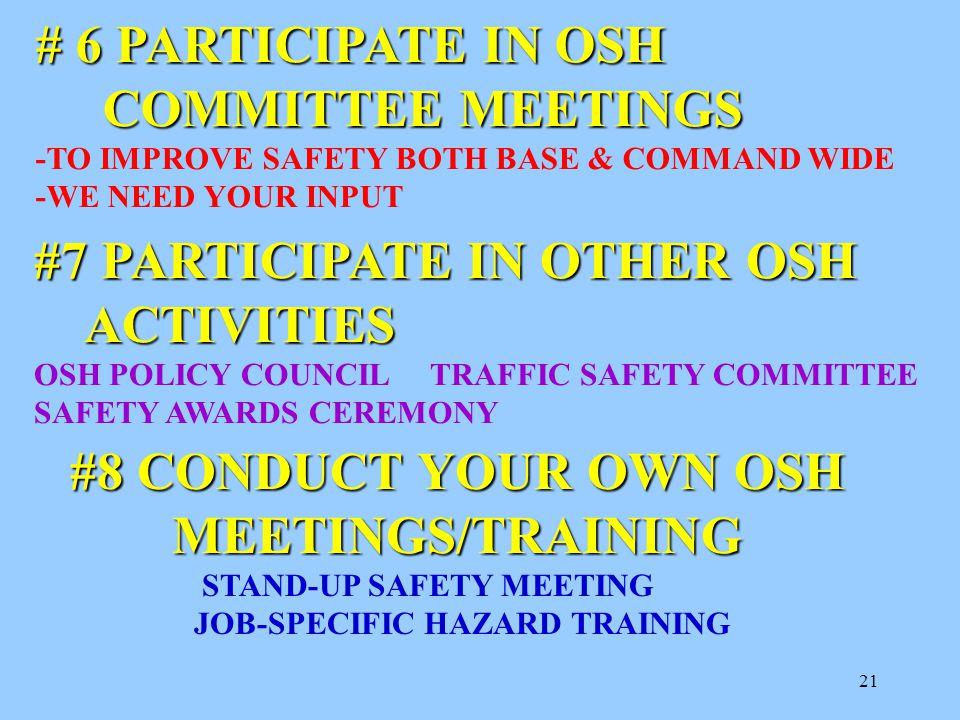 20 #5 ENSURE EMPLOYEES RECEIVE OSH TRAINING RECEIVE OSH TRAINING NEW EMPLOYEE: -COMMAND OSH POLICY -WORK UNIT OSH POLICY..YOU NEED AN OSH POLICY AS A
