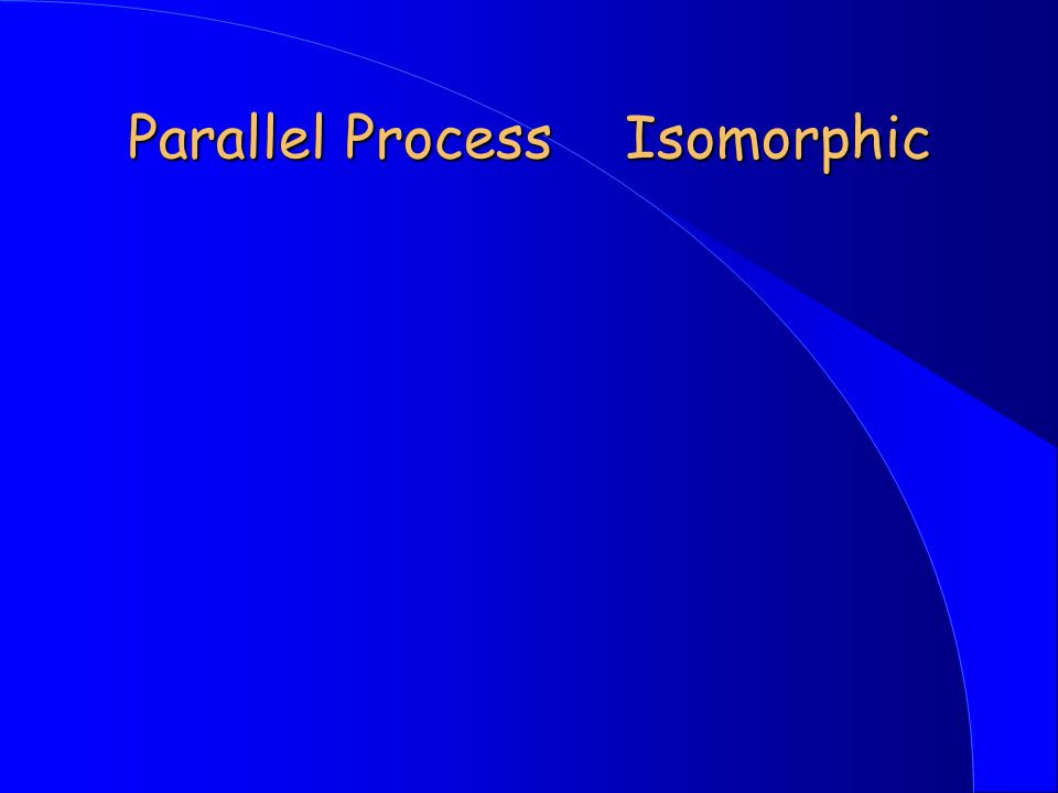 Parallel Process Isomorphic