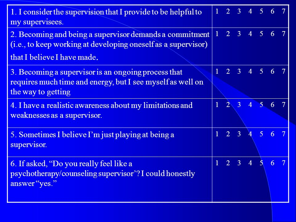 Summary l There is no one unified theory of supervision l Hierarchy seems to be a usual part, but the decrease of it adds to the relationship, hence effective supervision.