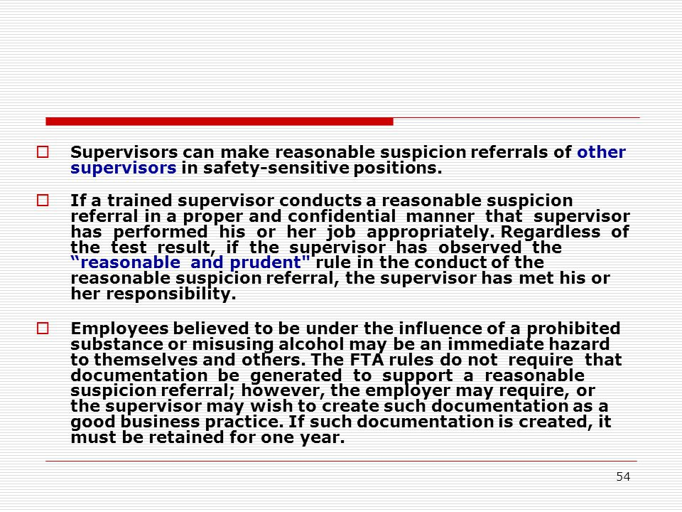 54  Supervisors can make reasonable suspicion referrals of other supervisors in safety-sensitive positions.