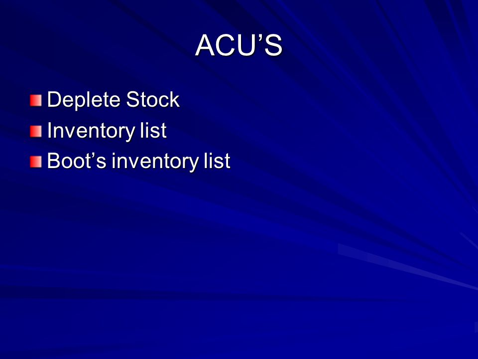 ACU'S Deplete Stock Inventory list Boot's inventory list