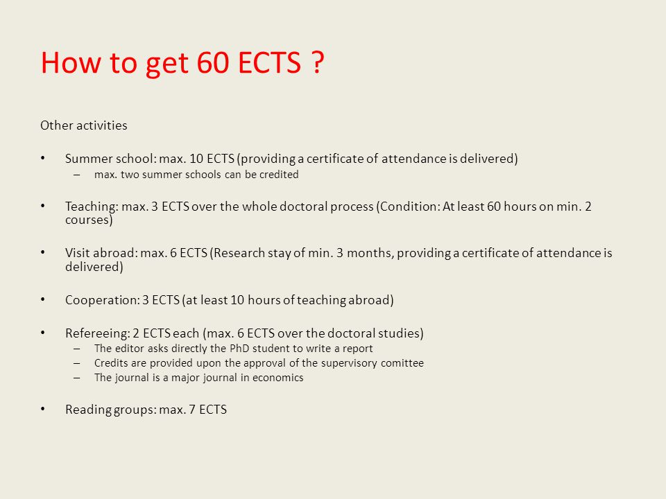 How to get 60 ECTS . Other activities Summer school: max.